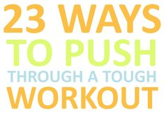 Sometimes I find myself cheating out my workout when it comes to the end, so when I saw this article, I knew I had to share it with you! So check out this list of 23 Ways To Push Through A Tough Workout: