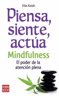 El poder de la atención plena | Aprende a vivir con plenitud cada momento