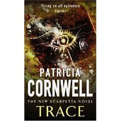 Trace by Patricia Cornwell #book