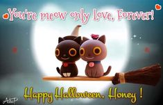 """""""You're meow(my) only Love, Forever"""" Say it with this adorable ecard / egreeting this Halloween. #HalloweenLove #RomanticHalloween #BewitchedLovers Halloween Wishes, Halloween Songs, Halloween Magic, Halloween Greetings, Creepy Halloween, Halloween Night, Happy Halloween, Scary Sound Effects, Scary Sounds"""