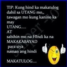Funny tagalog quotes Pinoy Jokes Tagalog, Tagalog Quotes Hugot Funny, Pinoy Quotes, Tagalog Love Quotes, Funny Qoutes, Funny Quotes For Teens, Funny Quotes About Life, Funny Memes, Humor Quotes