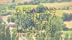 5 reasons to study a foreign language in France - find out more on www.coursefinders.com to study abroad and learn languages