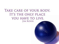 Take care of your body. It's the only place you have to live! For more quotes: http://www.flaviliciousfitness.com/blog/category/women-fitness/motivation-monday/