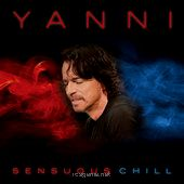 Sensuous Chill - Yanni  Sensuous Chill                                                                                                                                  Yanni                                                             Genre:   World                                                           Price:  $10.99                                                          Release Date:  January 29, 2016                                                   ..