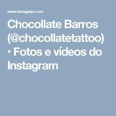 Chocollate Barros (@chocollatetattoo) • Fotos e vídeos do Instagram