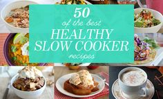 Add proteins and veggies to your diet with the crockpot at hand. With these 50 healthy slow cooker recipes, you can eat well with no fuss.