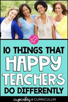 10 Things Happy Teachers Do Differently First Year Teachers, New Teachers, Elementary Teacher, School Teacher, Elementary Schools, Kindergarten Teachers, Health Teacher, Back To School Hacks, School Stuff
