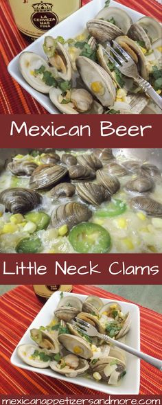 These Mexican Beer Little Neck Clams recipe are cooked in their natural juices, Mexican beer, serrano peppers, onions, corn and butter are so perfect and absolutely so delicious! YUM! #clams #seafood #mexicanbeer #mexicanfood   mexicanappetizersandmore.com