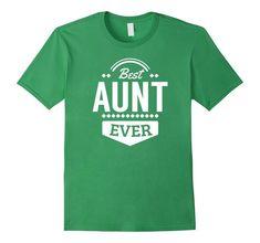 Women's Aunt gifts : Best Aunt Ever | for favorite aunt T-Shirt
