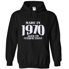 Made in 1970 - Aged Tshirts and Hoodies T-Shirts, Hoodies (37$ ==► Order Here!)