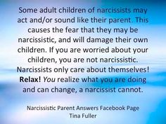 I was so emotionally damaged by my narcissistic family I should have never had kids. Like father like son!