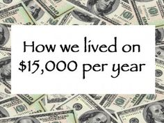 Read this inspiring story of how this family lived on less than $15,000 per year.