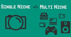 Single Vs Multi Niche Blog – Which Is Better And Why?