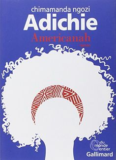 Americanah de Chimamanda Ngozi Adichie http://www.amazon.fr/dp/2070142353/ref=cm_sw_r_pi_dp_Adp6ub1E0XVF1