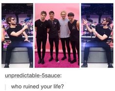 True but I wouldn't say ruined my life they just changed my life.