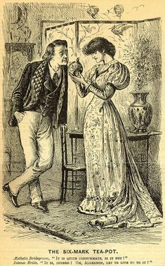 """""""The Six-Mark Tea-Pot"""" in Punch, October 30, 1880 (caption reads: The Six-Mark Tea-pot. Aesthetic Bridegroom. """"It is quite consummate, is it not?"""" Intense Bride. """"It is, indeed! Oh, Algernon, let us live up to it!"""")"""