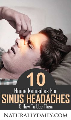 10 Home Remedies for Sinus Headaches & How to Use Them Are you bothered by that chronic throbbing pain in your forehead and cheekbones? It's possible that you have a sinus headache, a rare form of headache caused by sinus inflammation. Home Remedies For Sinus, Natural Headache Remedies, Natural Health Remedies, Herbal Remedies, Sinus Headache Relief, Headache Causes, Sinus Headaches, Sinus Pressure Relief, Health And Fitness Magazine