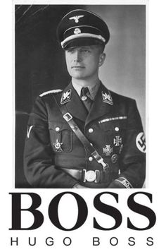 Hugo Boss was one of the firms contracted by the Nazis to design the black SS uniforms along with the brown SA shirts, and the Hitler Youth uniforms.