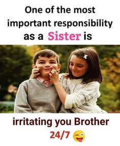 New birthday sister quotes funny humor dads 19 ideas Brother And Sister Memes, Funny Brother Quotes, Brother And Sister Relationship, Brother Humor, Nephew Quotes, Sister Quotes Funny, Brother And Sister Love, Sister Birthday Quotes, Funny Quotes