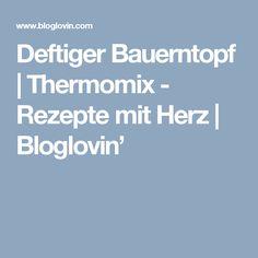 Deftiger Bauerntopf | Thermomix - Rezepte mit Herz | Bloglovin'