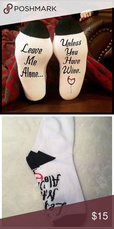 🆕 Leave me Alone.... specialty socks Another great pair of specialty socks! Makes a great gift! Leave me alone unless you have wine 🍷 soft and comfy! Accessories Hosiery & Socks