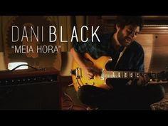 """▶ DANI BLACK // """"Meia hora"""" - YouTube"""