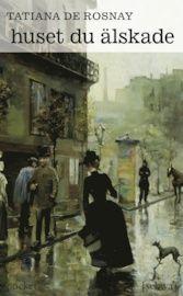 Huset du älskade - Tatiana De Rosnay - Pocket (9789186480417)   Bokus bokhandel
