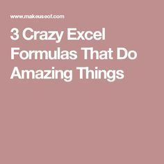 3 Crazy Excel Formulas That Do Amazing Things Microsoft Excel Formulas, Microsoft Software, Microsoft Office, Computer Programming, Computer Science, Computer Tips, Computer Gadgets, Excel Hacks, Technology Hacks