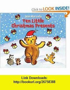 Ten Little Christmas Presents (9780545027915) Jean Marzollo , ISBN-10: 0545027918  , ISBN-13: 978-0545027915 ,  , tutorials , pdf , ebook , torrent , downloads , rapidshare , filesonic , hotfile , megaupload , fileserve
