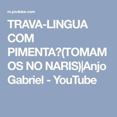 TRAVA-LINGUA COM PIMENTA?(TOMAMOS NO NARIS)|Anjo Gabriel - YouTube