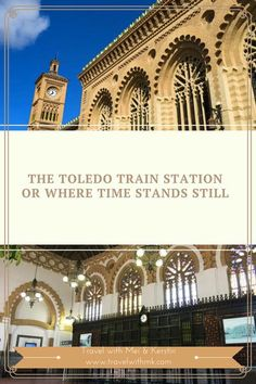 The #Toledo Train Station in #Spain, or when time stands still © Travelwithmk.com  #TrainStation #architecture #Moors #travel #travelblog