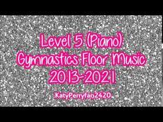 Level 5 (Piano) Gymnastics Floor Music 2013-2021 - YouTube