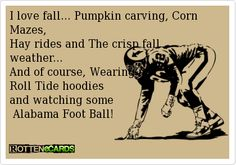I love fall... Pumpkin carving, Corn Mazes,  Hay rides and The crisp fall weather...  And of course, Wearing my   Roll Tide hoodies   and watching some   Alabama Foot Ball!