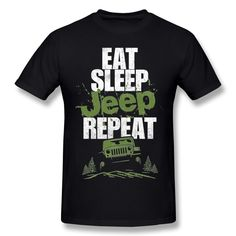 Eat Sleep Jeep Repeat Car T shirt Man 2018 New Unique For Boy Quality Cotton Top Tees  Price: 25.28 & FREE Shipping  #shirts Jeep, Eat Sleep, Man, Brand Names, Sleeve Styles, Repeat, T Shirt, Casual, Mens Tops