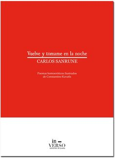 Vuelve y tómame en la noche se compone de 20 poemas de Kavafis, traducidos por Carlos Sanrune, acompañados de otras tantas ilustraciones homoeróticas del autor y extensa biografía.