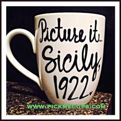 Picture It...Sicily 1922 Mug Sophia Petrillo Golden by PickMeCups