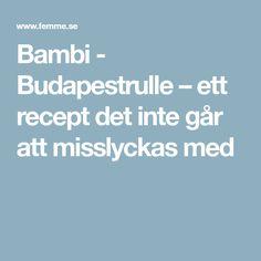 Bambi - Budapestrulle – ett recept det inte går att misslyckas med