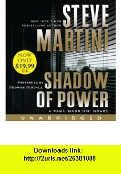 Shadow of Power Low Price (Paul Madriani Novels) (9780062081049) Steve Martini, George Guidall , ISBN-10: 0062081047  , ISBN-13: 978-0062081049 ,  , tutorials , pdf , ebook , torrent , downloads , rapidshare , filesonic , hotfile , megaupload , fileserve