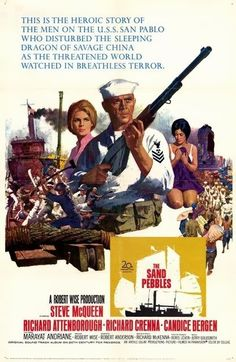 Steve McQueen in 'The Sand Pebbles', 1966 - co starring Candice Bergen, Richard Attenborough and Richard Crenna. Old Movie Posters, Classic Movie Posters, Cinema Posters, Movie Poster Art, Classic Films, Poster Poster, Art Posters, Candice Bergen, Steve Mcqueen