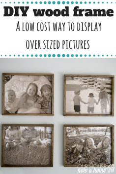 Really low cost way to have over sized wall art in your home! This DIY picture frame makes it possible to create just what you need to display those precious family pictures. Also, love the tips on what pictures to select for the best impact. Rustic Picture Frames, Picture On Wood, Frame Crafts, Diy Frame, Rustic Pictures, Family Pictures, Wall Accessories, Photo Projects, Craft Projects