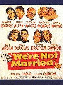 """1952 We're Not Married! is a 1952 American romantic comedy film, directed by Edmund Goulding[2] and released by 20th Century Fox.[3]  The screenplay was written by Nunnally Johnson, while the story was adapted by Dwight Taylor from Gina Kaus's and Jay Dratler's unpublished work """"If I Could Remarry"""".[4]  The film starred Victor Moore, Ginger Rogers, Fred Allen, Marilyn Monroe, David Wayne, Eve Arden, Paul Douglas, Eddie Bracken, and Mitzi Gaynor. Co-stars included Louis Calhern, Zsa Zsa…"""
