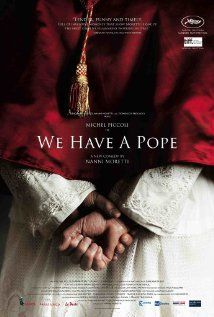 Habemus Papam (2011) - A story centered on the relationship between the newly elected Pope and his therapist.  Director: Nanni Moretti.  Stars: Michel Piccoli, Nanni Moretti and Jerzy Stuhr.