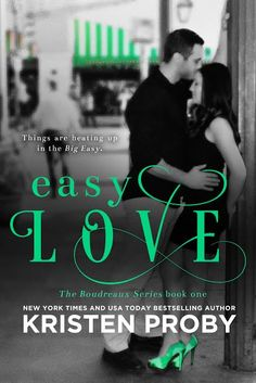 COVER REVEAL: Easy Love (Boudreaux Series, #1) by Kristen Proby - available for pre-order! - iScream Books
