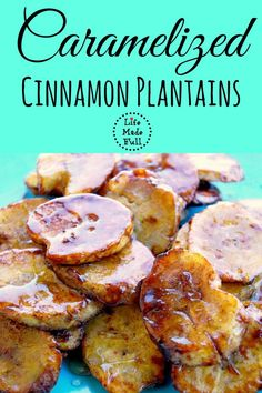 You won't believe how easy and delicious my caramelized cinnamon plantains are!