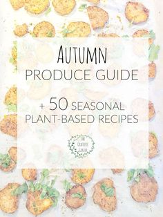 Autumn Produce Guide | The Grateful Grazer | www.gratefulgrazer.com | #autumn #fall #produce #seasonal #vegan #plantbased