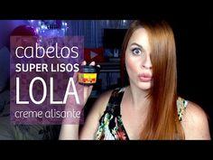 CABELOS SUPER LISOS | Creme Alisante Lola Cosmetics - YouTube