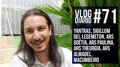 Vlog Diário #71 - Yantras, sigillum Dei, Legemeton, Goétia, Paulina, The...