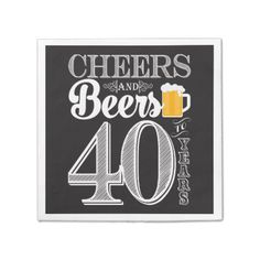 Shop Cheers and Beers to 40 Years Cocktail Napkins created by PuggyPrints. Adult Birthday Party, 40th Birthday Parties, Birthday Party Invitations, Birthday Bbq, Birthday Ideas, 40th Birthday Sayings, Birthday Cocktail, Birthday Decorations For Men, Special Birthday