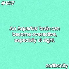 nocturnal #aquarius....oh, boy, this is so true!