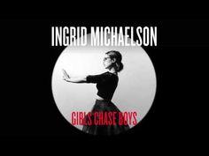 Ingrid Michaelson - Girls Chase Boys - Playlist